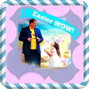 Easter WOW