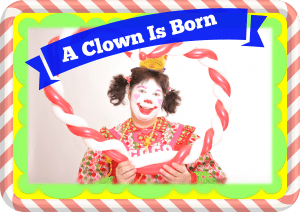 a clown is born button